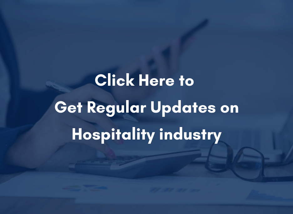 Click Here to Get Regular Updates on Hospitality industry