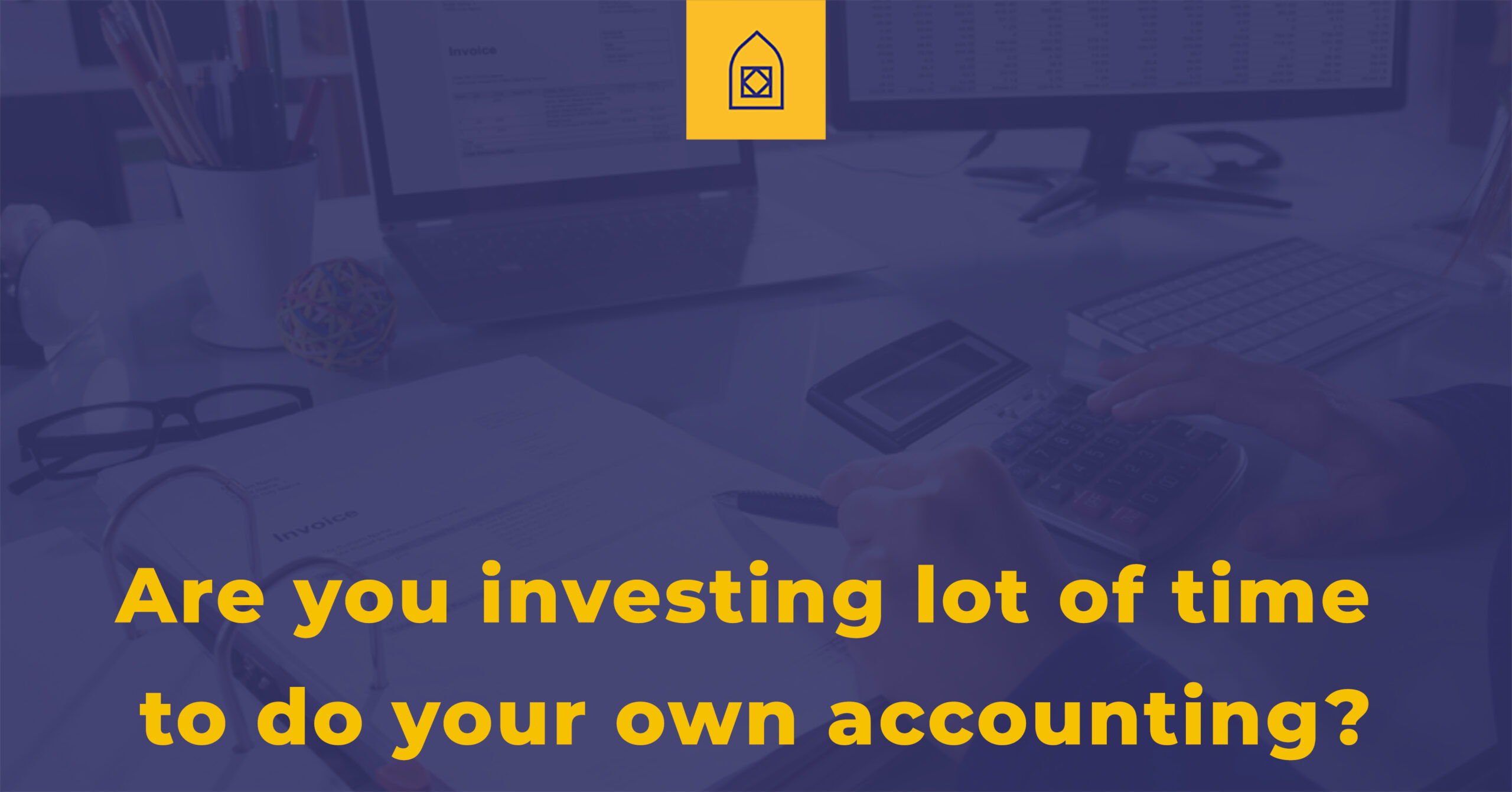 Are you investing lot of time to do your own Accounting (For Startups)