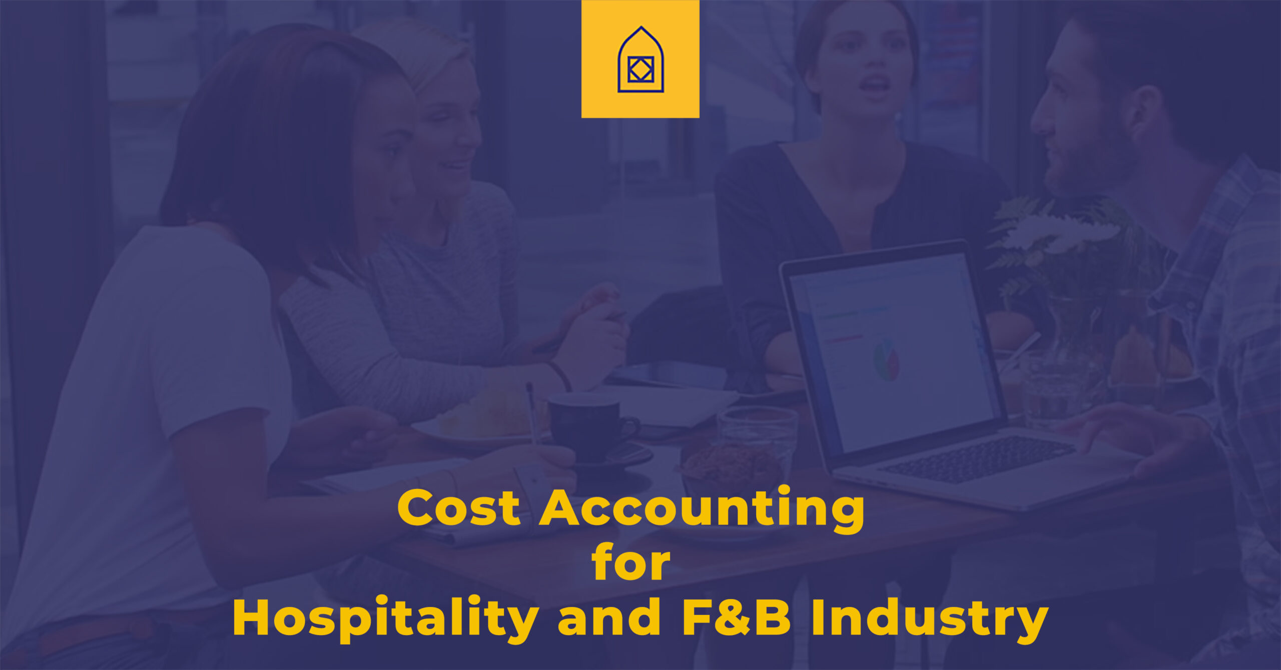 Cost Accounting for Hospitality and F&B industry