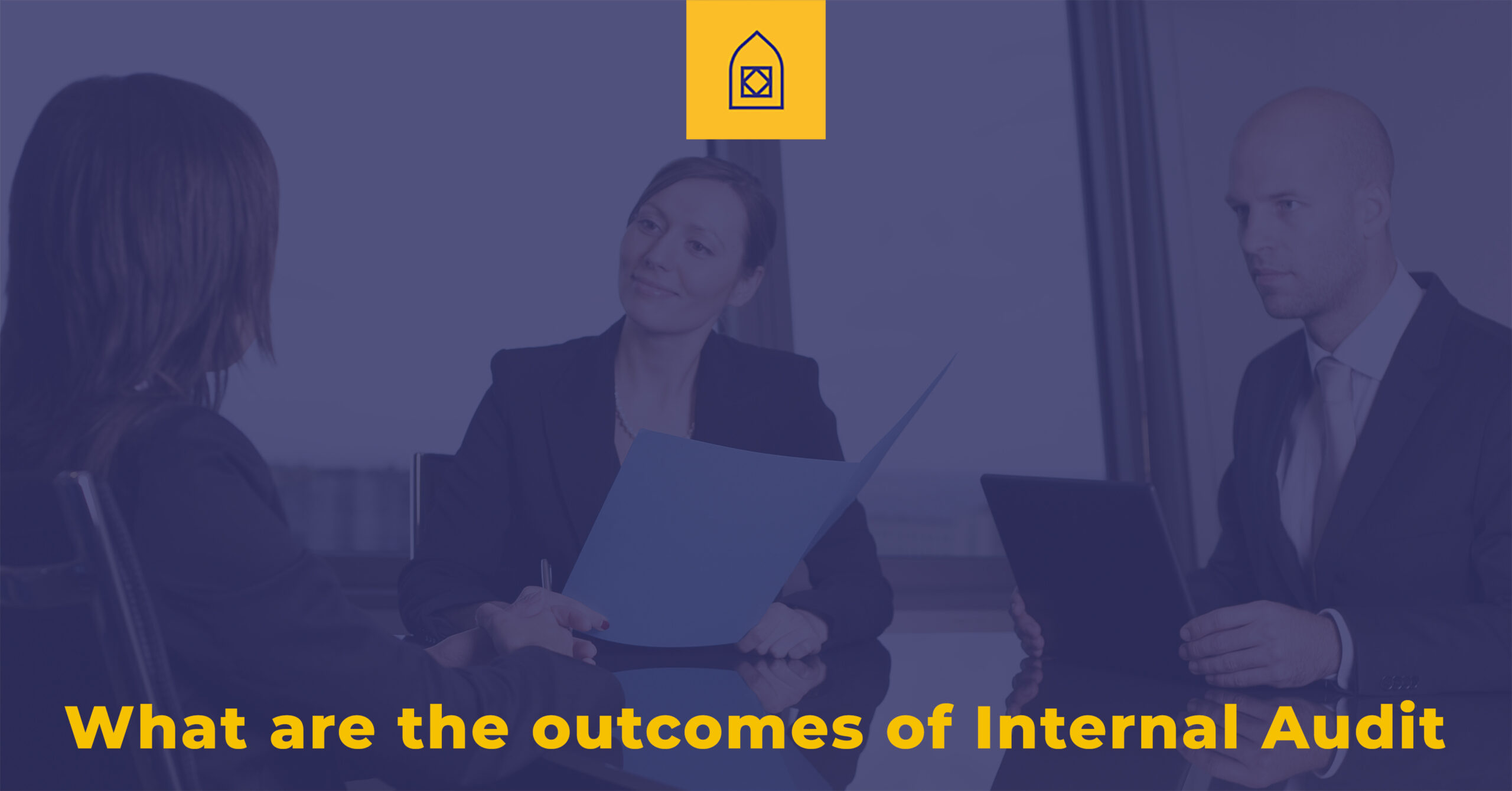 What are the Outcomes of Internal Audit