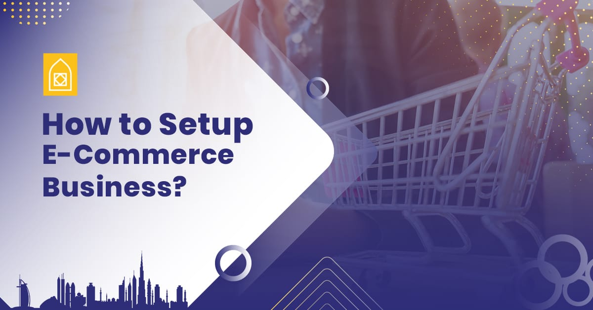 How to Setup an E-Commerce Business