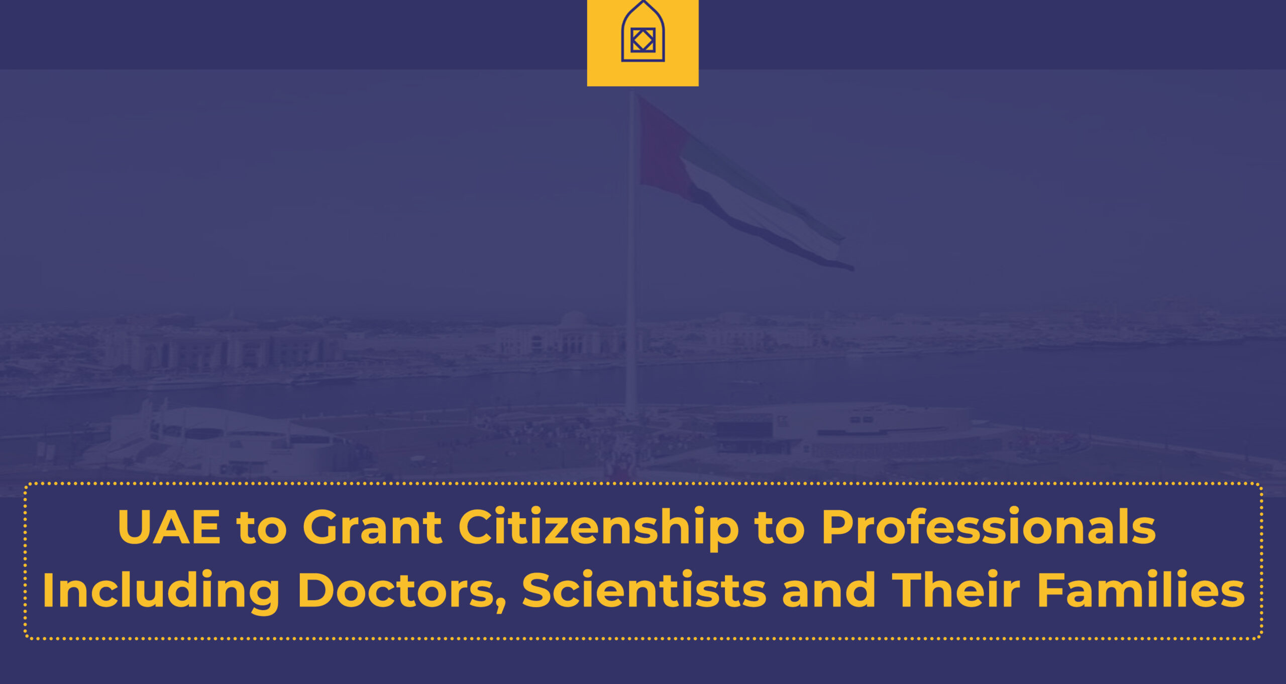 UAE to Grant Citizenship to Professionals Including Doctors, Scientists and Their Families