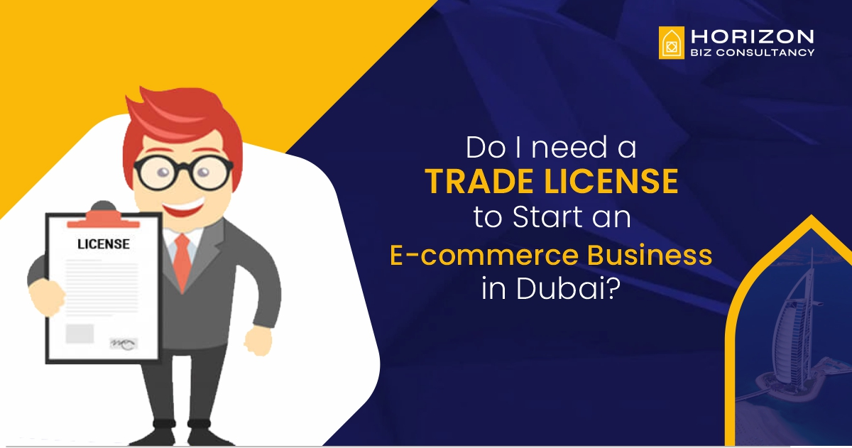 Do I need a Trade License for Starting an E-commerce Business in Dubai UAE