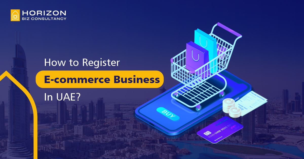 How to Register E-commerce Business In UAE