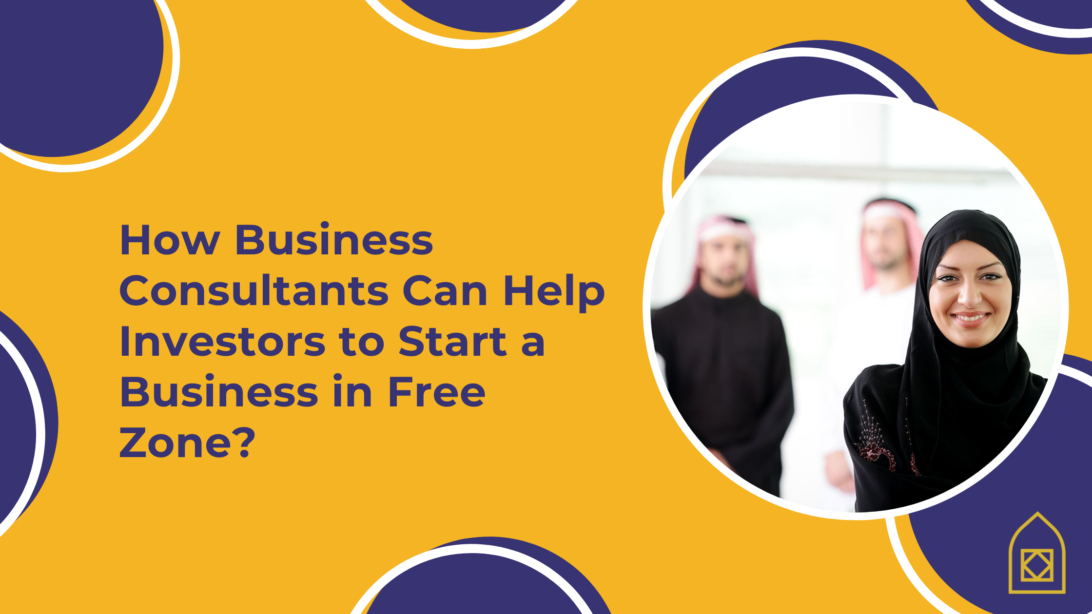 How Business Consultants Can Help Investors to Start a Business in Free Zone