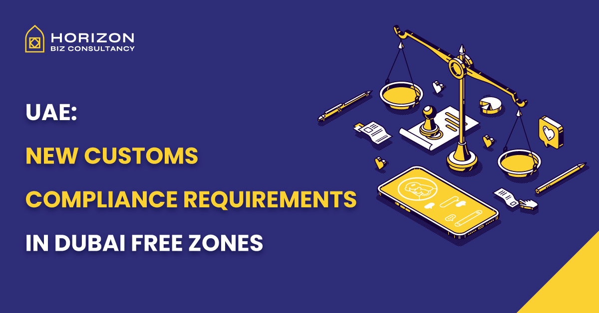 New Customs Compliance Requirements in Dubai Free Zones