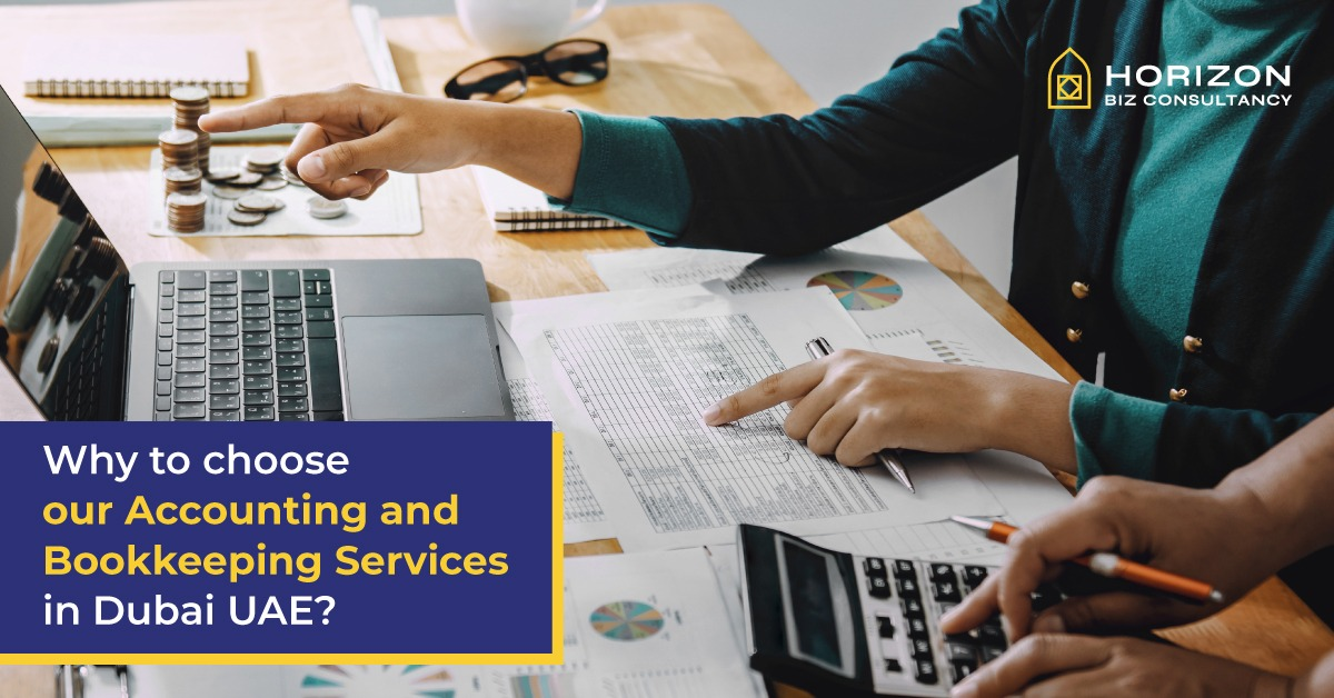Why to choose our Accounting and Bookkeeping Services in Dubai UAE