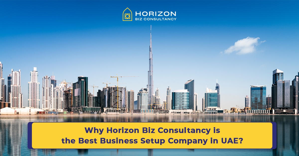 Why Horizon Biz Consultancy is the Best Business Setup Company in UAE